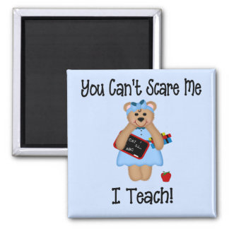 You Can't Scare Me Square Magnet