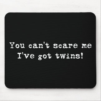 You can't scare me twins mouse pads