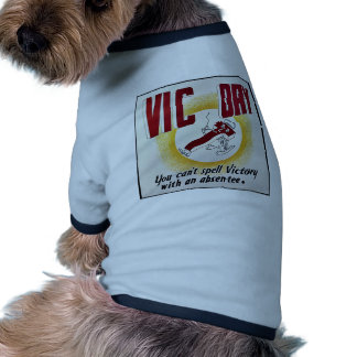 You Can't Spell Victory With An Absentee Ringer Dog Shirt