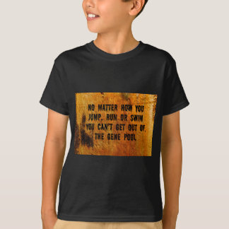 You Can't Swim Out Of The Gene Pool Funny Relative Tshirt