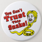 You Can't Trust This Snake Hillary 6 Cm Round Badge