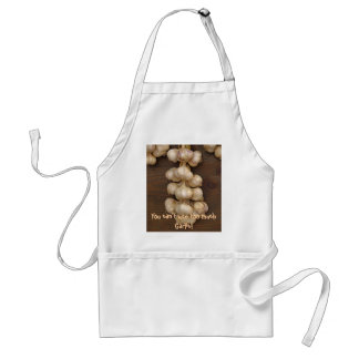 You can't use too much Garlic! Standard Apron