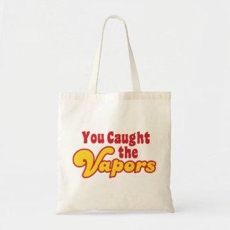 You Caught the Vapors Budget Tote Bag