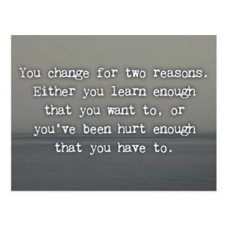 You Change For Two Reasons Quote Postcard
