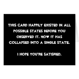 You collapsed it! Quantum Physics Humor Card
