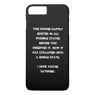 You collapsed it! Quantum Physics Humor iPhone 8 Plus/7 Plus Case