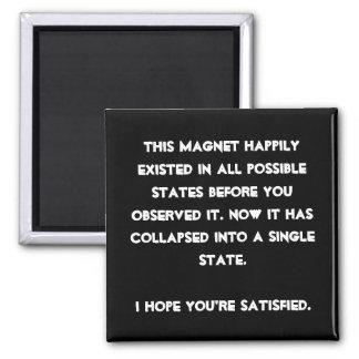 You collapsed it! Quantum Physics Humor Square Magnet