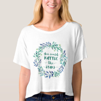 You Could Rattle the Stars T-Shirt
