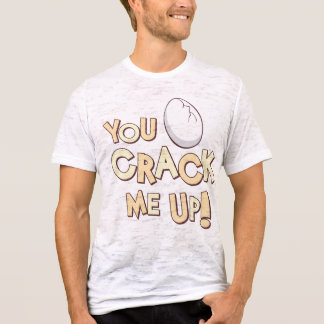 You Crack Me Up! T-Shirt