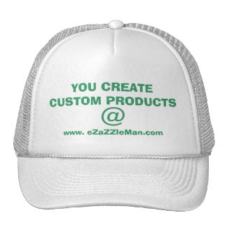 YOU CREATE CUSTOM PRODUCTS @ www.eZaZZleMan.com Cap