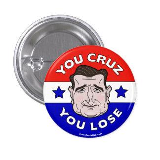 You Cruz You Lose, Anti-Ted Cruz 2016 button/pin 3 Cm Round Badge