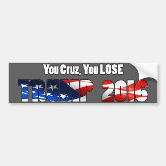 'YOU CRUZ, YOU LOSE - TRUMP 2016' Bumper Sticker