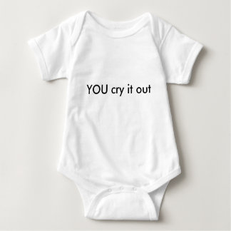YOU cry it out. Funny Baby Baby Bodysuit