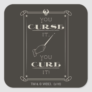 You Curse It, You Cure It Square Sticker