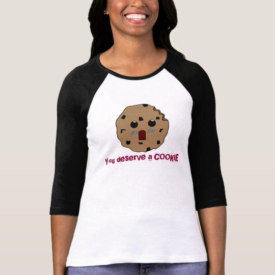 You deserve a cookie shirt! T-Shirt