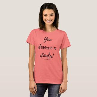 You Deserve a Doula! T-Shirt
