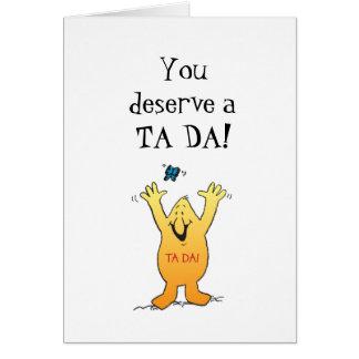 You deserve a TA DA Card