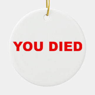 You Died Slogan Christmas Ornament