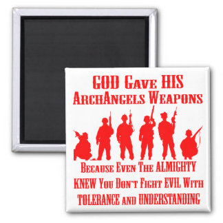 You Do Not Fight Evil With Tolerance & Understand Square Magnet