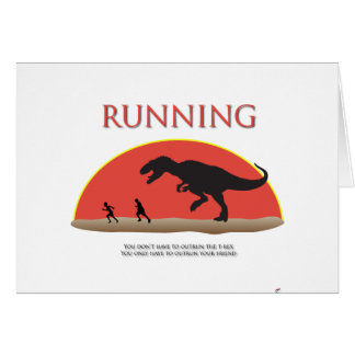 You Don t Have to Outrun the T-Rex Greeting Cards