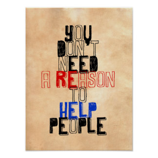 You don t need reason to help people virtue quote print