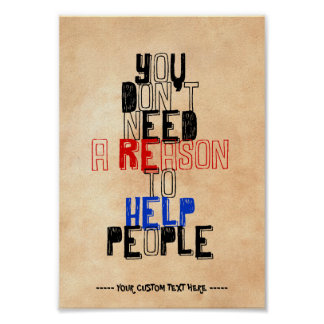 You don t need reason to help people virtue quote posters