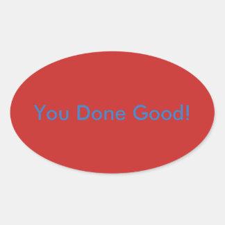 You Done Good! Motivational Sticker