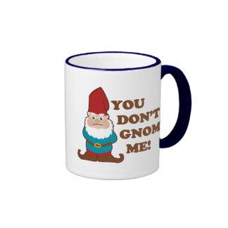 You Dont Gnome Me! Ringer Coffee Mug
