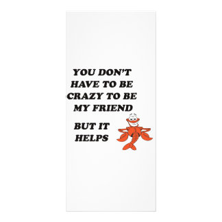 YOU DON'T HAVE TO BE CRAZY TO BE MY FRIEND RACK CARD DESIGN