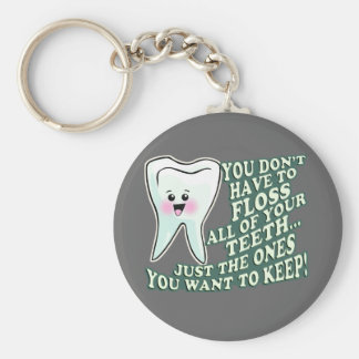 You Dont Have To Floss All Of Your Teeth Basic Round Button Key Ring