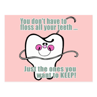 You Dont Have To Floss All Your Teeth Postcard