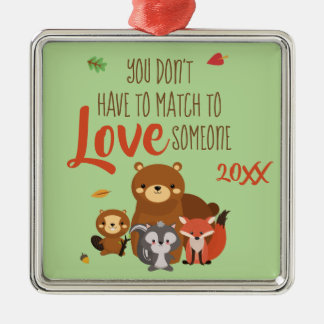 You Don't Have to Match to love Someone - Foster Christmas Ornament