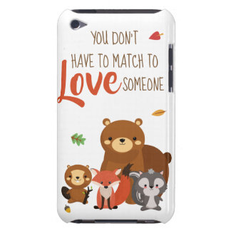 You Don't Have to Match to love Someone - Foster iPod Case-Mate Case