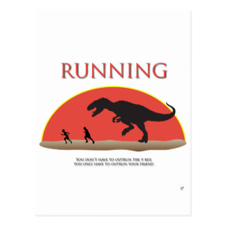 You Don't Have to Outrun the T-Rex Postcard