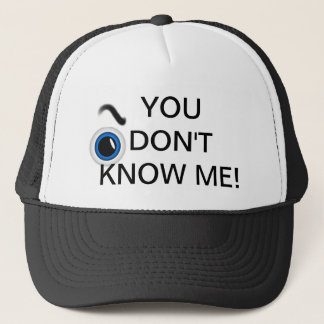 You don't know me cap
