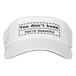 You don't know You are beautiful Visor