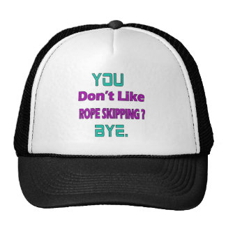 You don't like Rope Skipping ? Cap