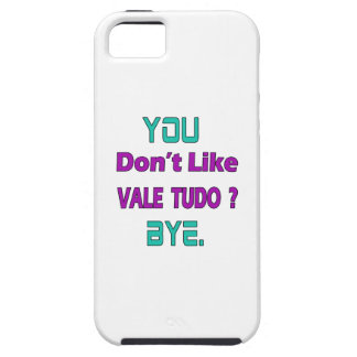You Don't Like Vale Tudo. iPhone 5 Cover