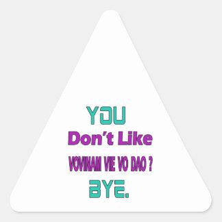 You Don't Like Vovinam vie vo dao. Triangle Sticker