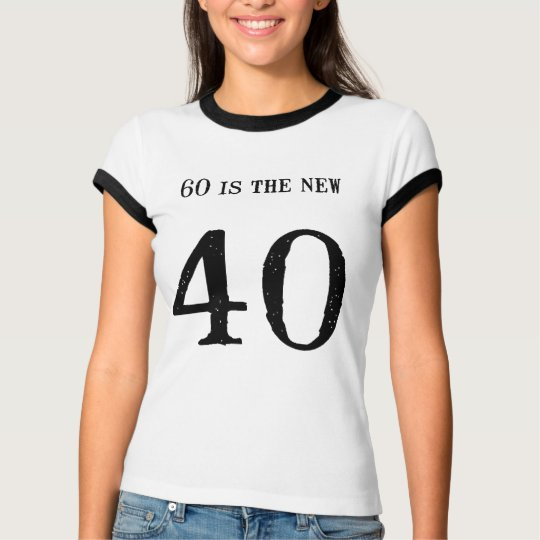 You don't look 60! T-Shirt