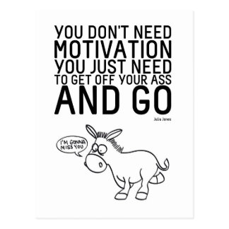 You Don't Need Motivation Postcard