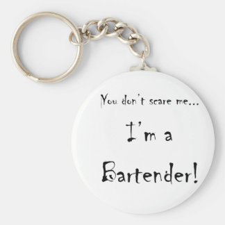 You don't scare me...Bartender Basic Round Button Key Ring