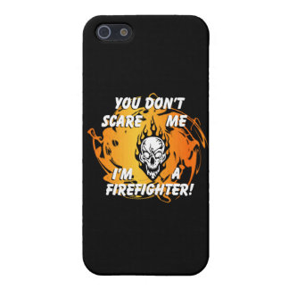 You Don't Scare Me Firefighter iPhone 5 Cases