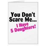 You Dont Scare Me I Have 5 Daughters Pink Black Greeting Card
