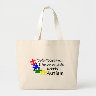 You Dont Scare Me I Have A Child With Autism Large Tote Bag