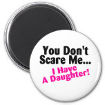 You Dont Scare Me I Have A Daughter Pink Black