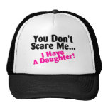 You Dont Scare Me I Have A Daughter Pink Black Cap