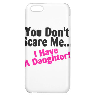 You Dont Scare Me I Have A Daughter Pink Black iPhone 5C Case