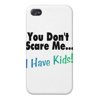 You Don't Scare Me I Have Kids iPhone 4/4S Case