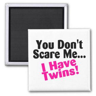 You Dont Scare Me I Have Twins Girls Fridge Magnet